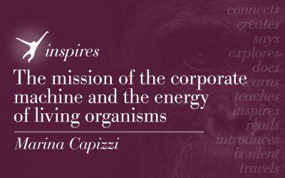 The mission of the corporate machine and the energy of living organisms