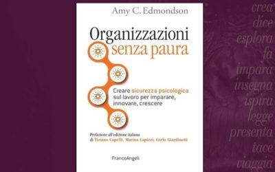 Organizzazioni senza paura. Creare sicurezza psicologica sul lavoro per imparare, innovare, crescere