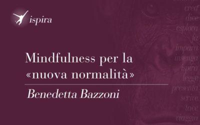 "Mindfulness per la ""nuova normalità"""